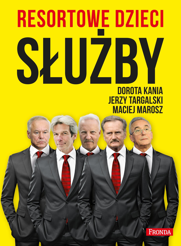 """Recenzja książki """"Resortowe dzieci. Służby"""" D. Kania, J. Targalski, M. Marosz"""
